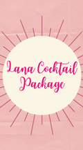 Lana Cocktail Package